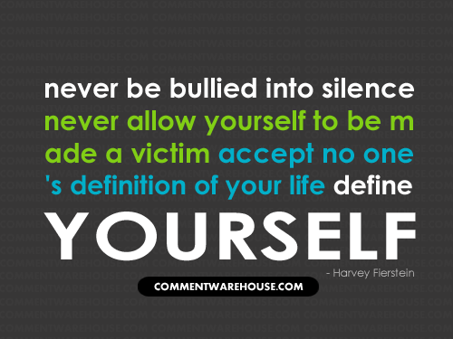 never be bullied into silence quote commentwarehouse com