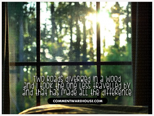 Woods Quotes | Quote Two Roads Diverged In The Woods Commentwarehouse Com