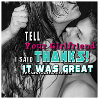 Girlfriend Tell Said Your Thanks I