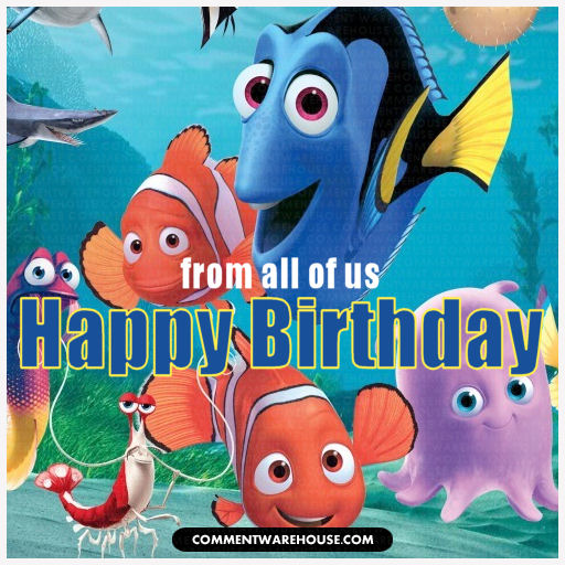 From All of Us Happy Birthday - Nemo, Dory, & Friends
