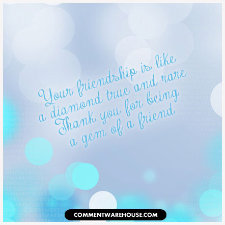Friendship is like a diamond true and rare