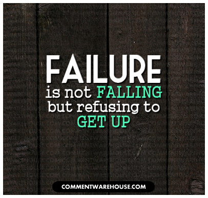 Failure is not falling but refusing to get up | Quote Graphics