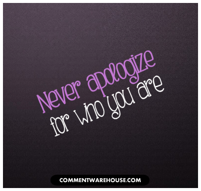 Never apologize for who you are | quote graphic