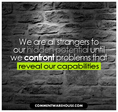 We are all strangers to our hidden potential until we confront problems that reveal our capabilities | quote graphic