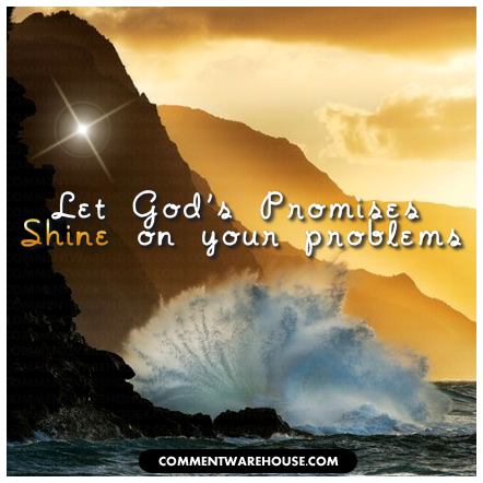 Let God's promises shine on your problems
