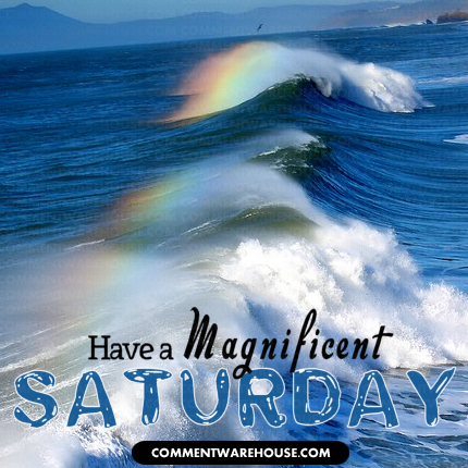 have a magnificent saturday rainbow waves