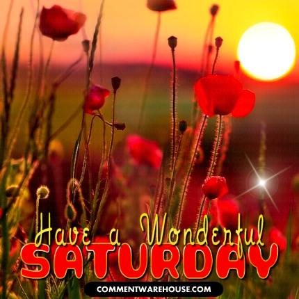 Have a Wonderful Saturday Sunrise | Saturday Graphics