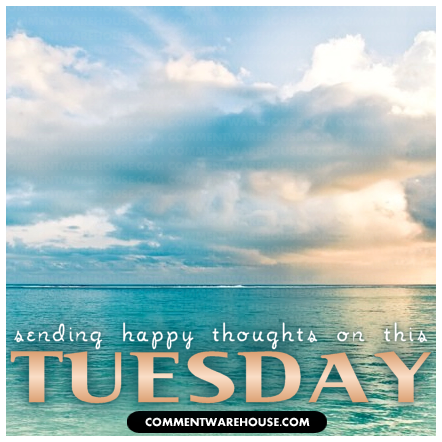 Sending happy thoughts on this Tuesday | Tuesday graphic