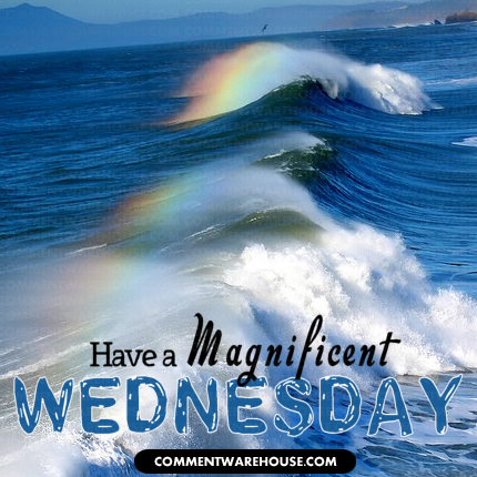 have a magnificent Wednesday rainbow waves