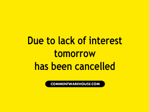 Due to lack of interest tomorrow has been cancelled | Funny Graphics
