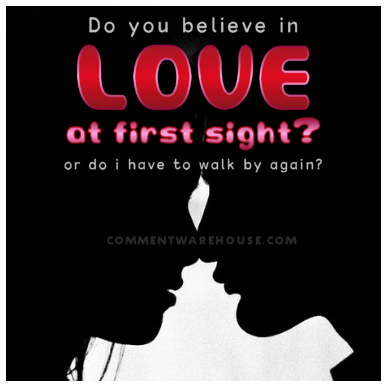 Do you believe in love at first sight or do I have to walk by again? | Flirty