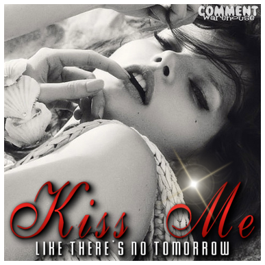 Kiss me like there's no tomorrow | flirty