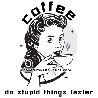 Coffee. Do stupid things faster | Funny graphics