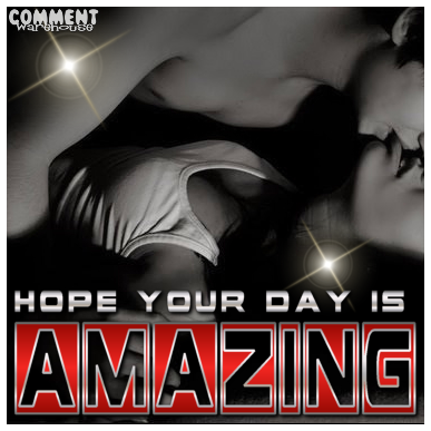 Hope your day is amazing | Good Day Graphics