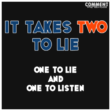 It takes two to lie - one to lie and one to listen | Funny Quote Graphics