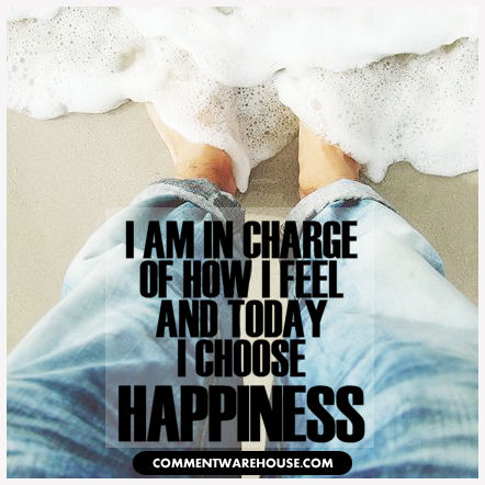 I am in charge of how I feel and today I choose happiness | Quote Graphic