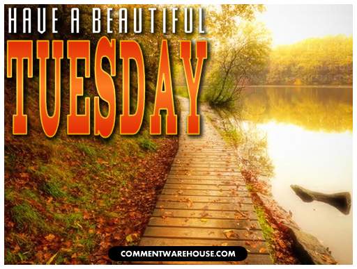 Have a beautiful Tuesday lake | Tuesday Graphics