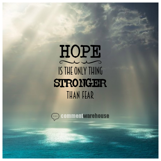 Hope is the only thing stronger than fear | Quote graphics