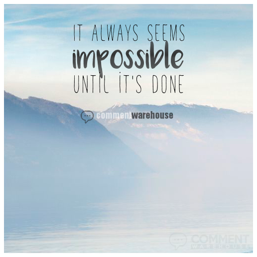 It always seems impossible until it is done | Quote Graphics