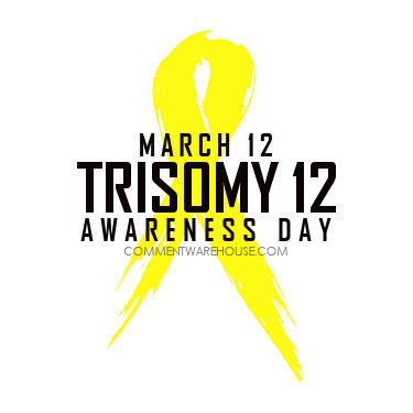 Trisomy 12 Awareness Day March 12 | March Trisomy Awareness Month Awareness Graphics