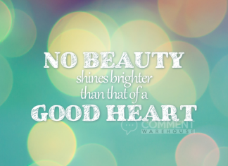 No Beauty Shines Brighter Than That of a Good Heart | Quote Graphics | Image Quotes & Comments