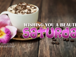 Wishing you a beautiful Saturday   Saturday Comments & Graphics