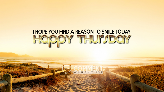 I hope you find a reason to smile today. Happy Thursday | Happy Thursday Comments & Graphics