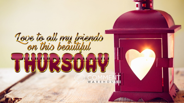 Love to all my friends on this beautiful Thursday | Thursday Graphics | Days of the Week Graphics
