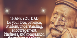 Thank you , dad for your love, patience, wisdom, understanding