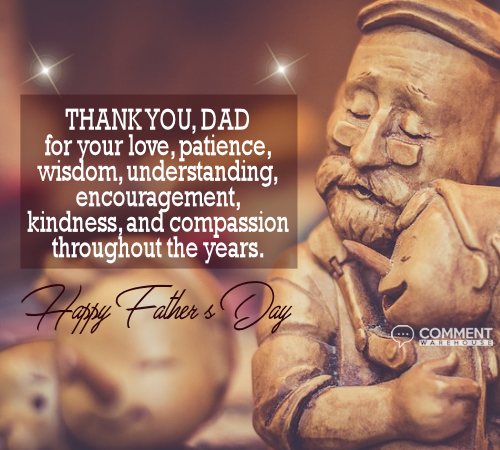 Thank you, dad for your love, patience, wisdom, understanding