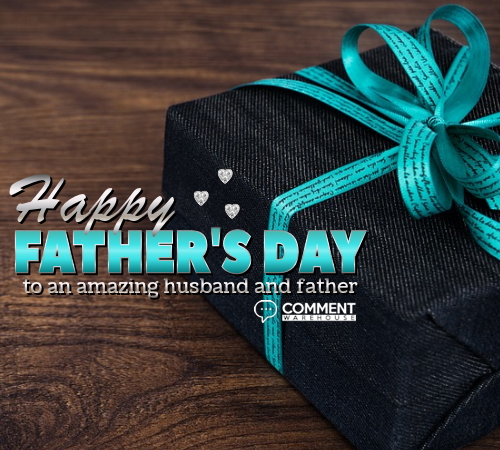 Happy Father's Day to an amazing husband and father
