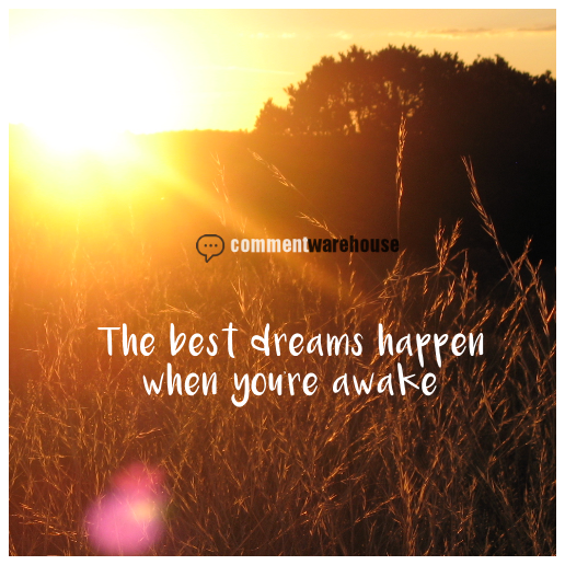 The best dreams happen when you are awake | Quote graphics | Image Quotes