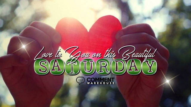 Love to you on this beautiful Saturday | Saturday Comments | Saturday Graphics