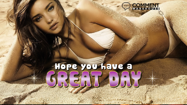 Hope you have a great day | Frisky Comments & Graphics
