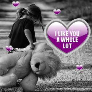 I like you a whole lot | Compliment Comments and Graphics
