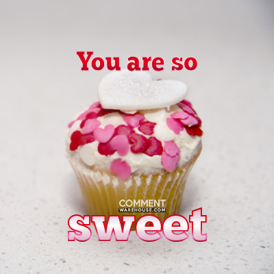 You are so sweet | Compliment comments and graphics