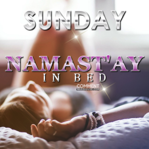 Sunday Namast'ay in bed | Sunday comments and graphics