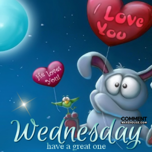 Wednesday have a great one | Wednesday Comments and graphics