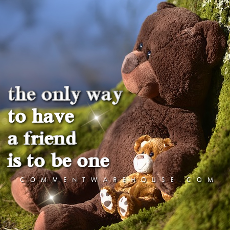 The only way to have a friend is to be one | Friendship Quotes