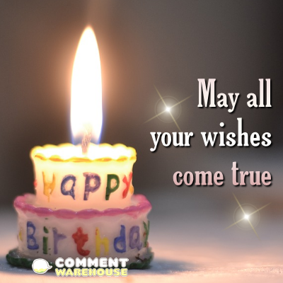 May all your wishes come true. Happy Birthday!  Happy Birthday Messages & Pics