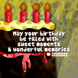 May your birthday be filled with sweet moments and wonderful memories | Happy Birthday Greetings and Messages