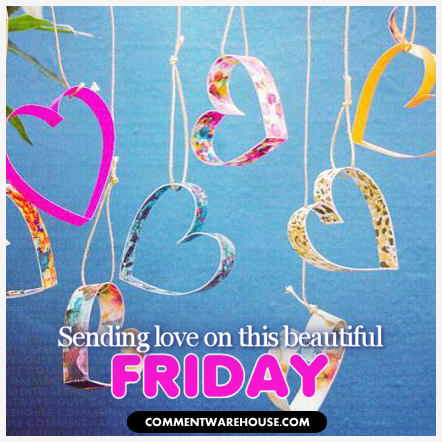 Sending Love on this Beautiful Friday