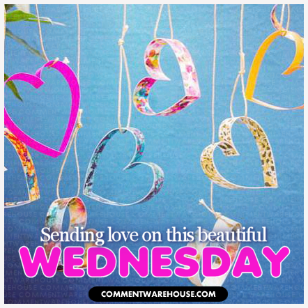 Sending Love on this Beautiful Wednesday