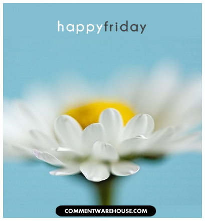 Happy Friday | Happy Friday Comments & Graphics