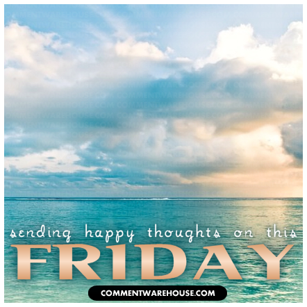 Sending happy thoughts on this Friday | Happy Friday Graphics & Images