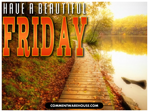 Have a beautiful Friday | Friday Images & Graphics
