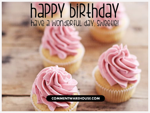 Have A Wonderful Day Sweetie Happy Birthday