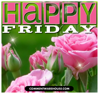Happy Friday | Happy Friday Greetings and Images