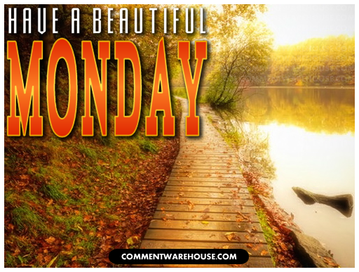 Have a Beautiful Monday | Monday graphic