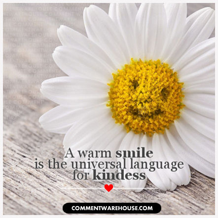 A warm smile is the universal language for kindness